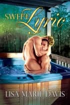 Sweet Lyric ebook by Lisa Marie Davis