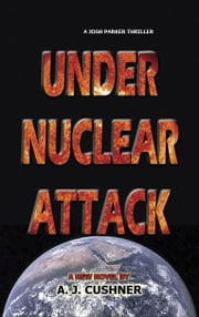Under Nuclear Attack ebook by Cushner, AJ