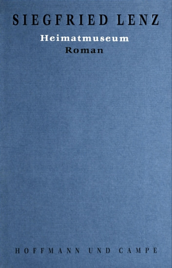 Heimatmuseum - Roman ebook by Siegfried Lenz