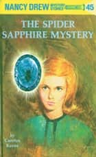 Nancy Drew 45: The Spider Sapphire Mystery ebook by