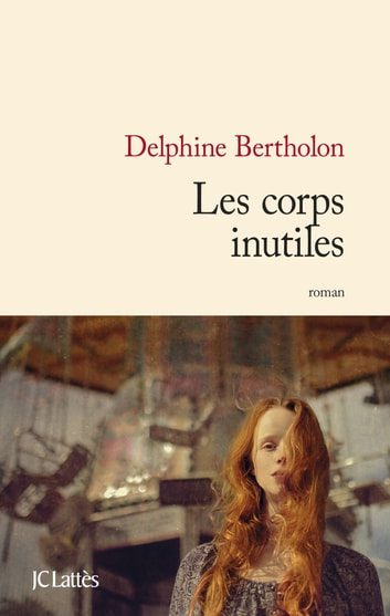 Les corps inutiles ebook by Delphine Bertholon