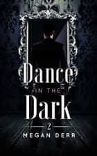 Dance in the Dark ebook by Megan Derr