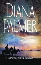 Heather's Song (Mills & Boon M&B) ebook by Diana Palmer