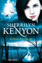 Göttin der Nacht - Roman ebook by Sherrilyn Kenyon, Larissa Rabe
