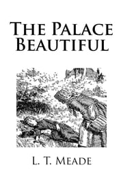 The Palace Beautiful ebook by L.T. Meade