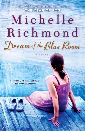 Dream of the Blue Room - A Novel ebook by Michelle Richmond