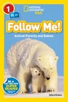 National Geographic Readers: Follow Me ebook by Shira Evans