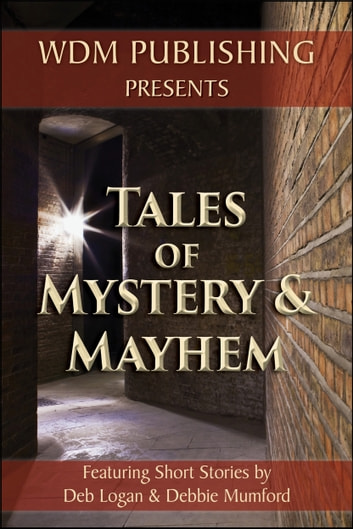 Tales of Mystery and Mayhem ebook by Debbie Mumford,Deb Logan