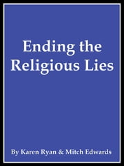 Ending the Religious Lies ebook by Mitch Edwards,Karen Ryan