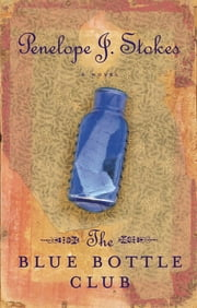 The Blue Bottle Club - Newly Repackaged Edition ebook by Penelope Stokes