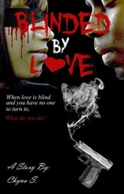 Blinded By Love ebook by Chyna Sallier