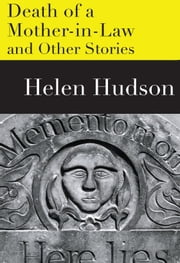The Death of a Mother-in-Law and Other Stories ebook by Helen Hudson