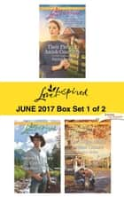 Harlequin Love Inspired June 2017 - Box Set 1 of 2 - Their Pretend Amish Courtship\Second-Chance Cowboy\The Single Mom's Second Chance ebook by Patricia Davids, Carolyne Aarsen, Jessica Keller