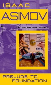 Prelude to Foundation ebook by Isaac Asimov