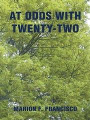 At Odds with Twenty-Two ebook by Marion F. Francisco