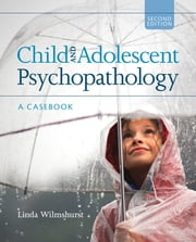 Child and Adolescent Psychopathology - A Casebook ebook by Linda A. Wilmshurst