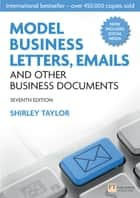 Model Business Letters, Emails and Other Business Documents ebook by Shirley Taylor
