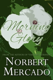Morning Glory ebook by Norbert Mercado