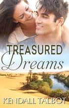Treasured Dreams ebook by Kendall Talbot