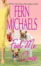 Fool Me Once ebook by Fern Michaels
