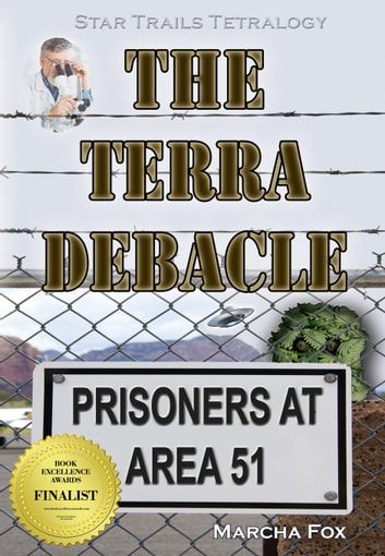 The Terra Debacle: Prisoners at Area 51 ebook by Marcha Fox