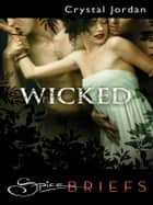 Wicked ebook by Crystal Jordan
