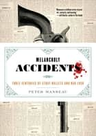 Melancholy Accidents ebook by Peter Manseau