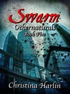 Othernaturals Book Five: Swarm ebook by Christina Harlin