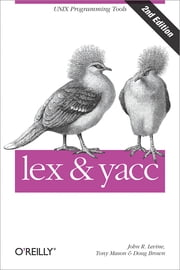 lex & yacc ebook by Doug Brown, John Levine, Tony Mason