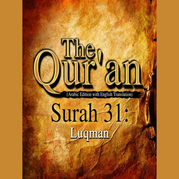 The Qur'an (Arabic Edition with English Translation) - Surah 31 - Luqman audiobook by Traditional