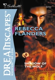 Shadow of the Wolf ebook by Rebecca Flanders