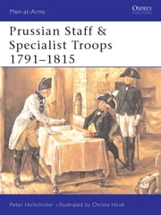 Prussian Staff & Specialist Troops 1791–1815 ebook by Peter Hofschröer,Christa Hook