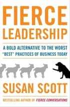 Fierce Leadership ebook by Susan Scott