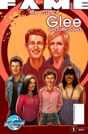 FAME: The Cast of Glee 1 ebook by C.W. Cooke and P.R. McCormack,Beniamino Bradi