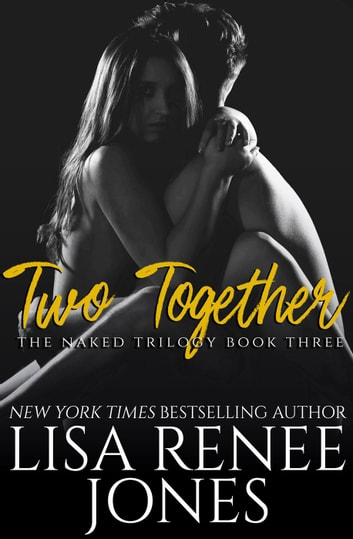 Two Together - Naked Trilogy, #3 ebook by Lisa Renee Jones