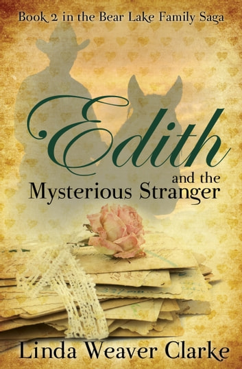 Edith and the Mysterious Stranger ebook by Linda Weaver Clarke