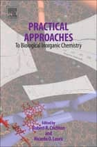 Practical Approaches to Biological Inorganic Chemistry ebook by Robert R. Crichton,Ricardo O. Louro