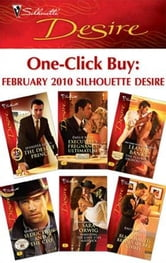One-Click Buy: February 2010 Silhouette Desire - The Desert Prince\Executive's Pregnancy Ultimatum\The Playboy's Proposition\Seduction and the CEO\Marrying the Lone Star Maverick\The Blackmailed Bride's Secret Child ebook by Jennifer Lewis,Emilie Rose,Leanne Banks,Barbara Dunlop,Sara Orwig,Rachel Bailey
