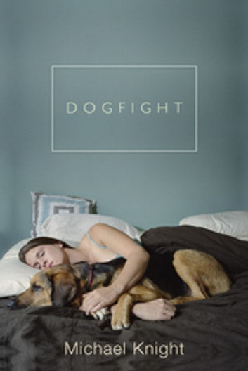 Dogfight - And Other Stories ebook by Michael Knight