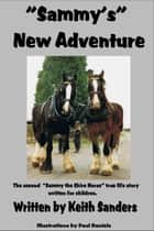 Sammy's New Adventure ebook by Keith Sanders