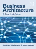 Business Architecture ebook by Jonathan Whelan and Graham Meaden