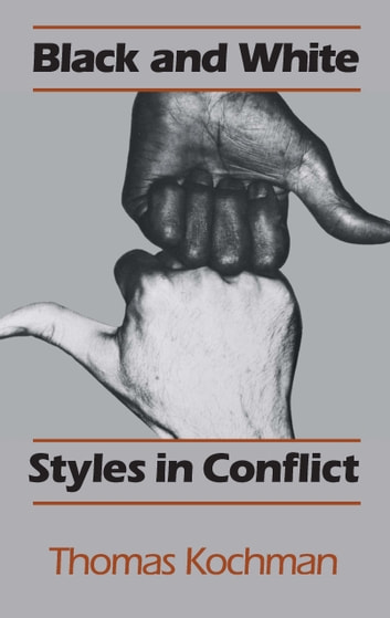 Black and White Styles in Conflict ebook by Thomas Kochman