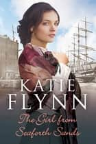 The Girl From Seaforth Sands ebook by Katie Flynn