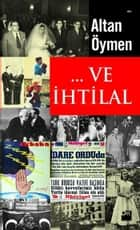 ... Ve İhtilal ebook by Altan Öymen