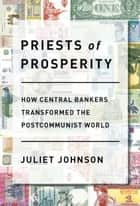 Priests of Prosperity ebook by Juliet Johnson