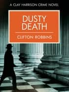 Dusty Death ebook by Clifton Robbins