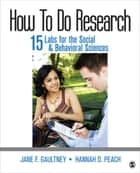 How To Do Research ebook by Jane F. Gaultney,Hannah D. (duBreuil) Peach