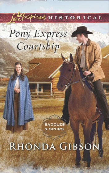Pony Express Courtship (Mills & Boon Love Inspired Historical) (Saddles and Spurs, Book 1) eBook by Rhonda Gibson