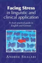 Facing Stress in linguistic and clinical application ebook by A. Shalabi