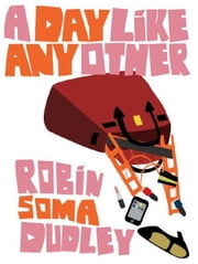 A Day Like Any Other ebook by Robin Soma Dudley